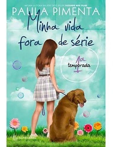Livro Minha Vida Fora De Série 1ª Temporada - Paula Pimenta