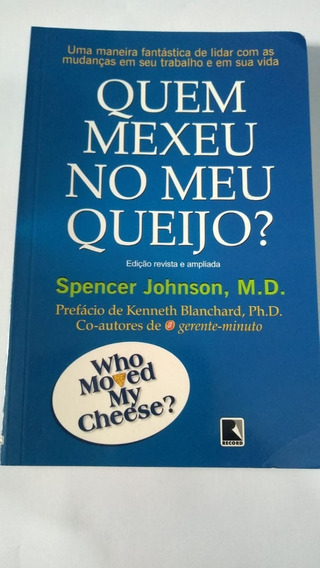 * Livro - Quem Mexeu No Meu Queijo Spencer Johnson
