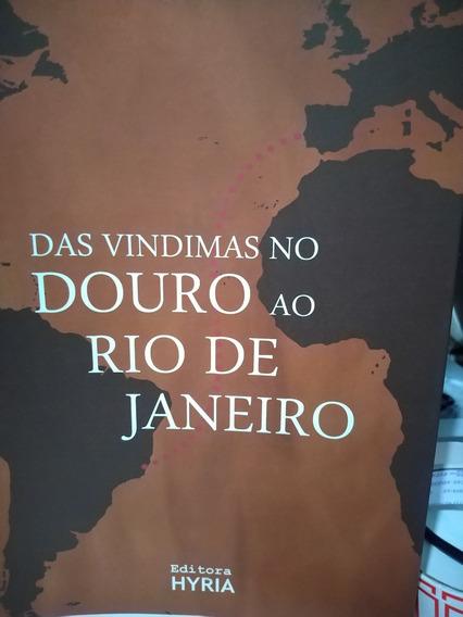 Das Vindimas No Douro Ao Rio De Janeiro