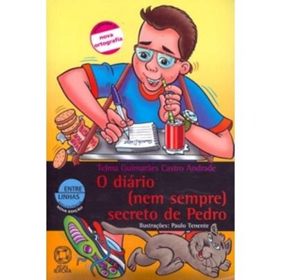 O Diário (nem Sempre) Secreto De Pedro - Col. Entre Linhas