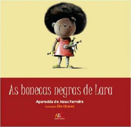 Bonecas Negras De Lara, As - Aut Paranaense