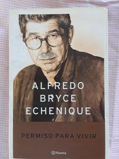 Libro Permiso Para Vivir, Autobiografia De Alfredo Bryce E.
