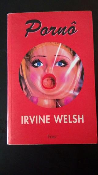 Pornô De Irvine Welsh Trainspotting