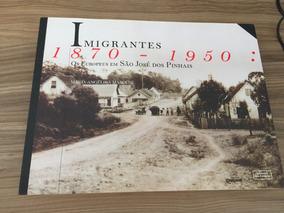 Imigrantes Europeus Em São José Dos Pinhais 1870 - 1950