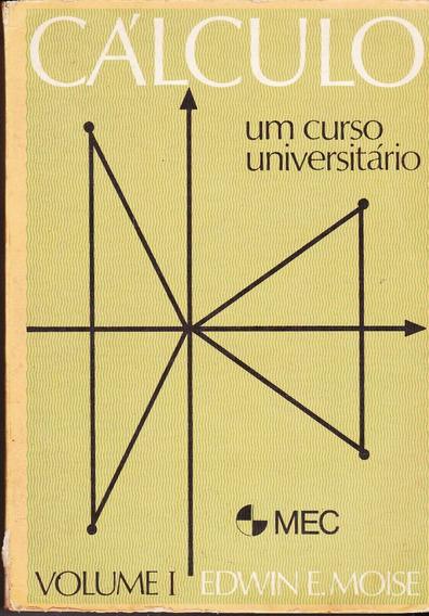 Cálculo Um Curso Universitário Volume 1 - Edwin E. Moise