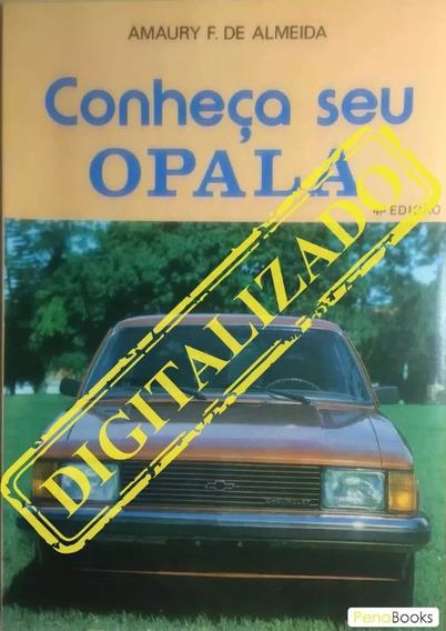 Conheça Seu Opala - Amauri F. De Almeida 4ª Ed - 1969 A 1980