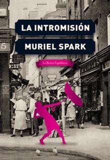 La Intromisión, Muriel Spark, Ed. Bestia Equilátera