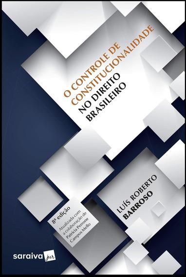 Controle De Constitucionalidade Direito Brasileiro 8ª/2019