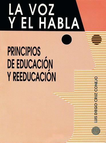 La Voz Y El Habla. Luis Diego Cruz