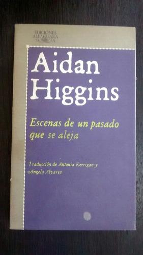 Escenas De Un Pasado Que Se Aleja. A. Higgins