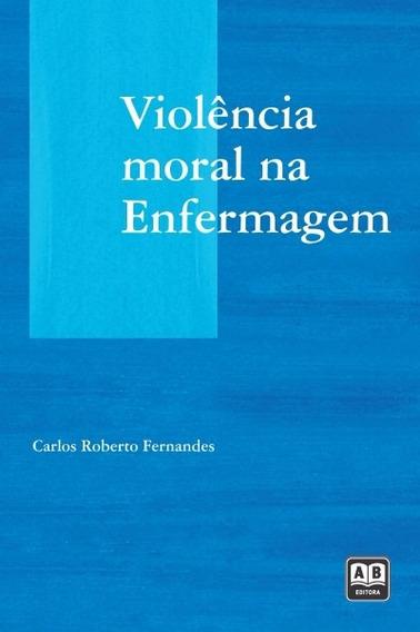 Violência Moral Na Enfermagem