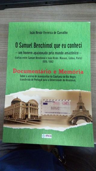 Livro O Samuel Benchimol Que Eu Conheci