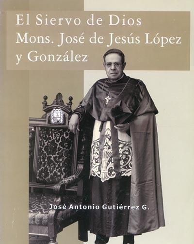 El Siervo De Dios Mons Jose De Jesus Lopez Y Gonzalez
