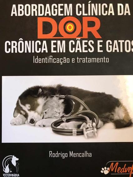 Livro Abordagem Clínica Da Dor Crônica Em Cães E Gatos