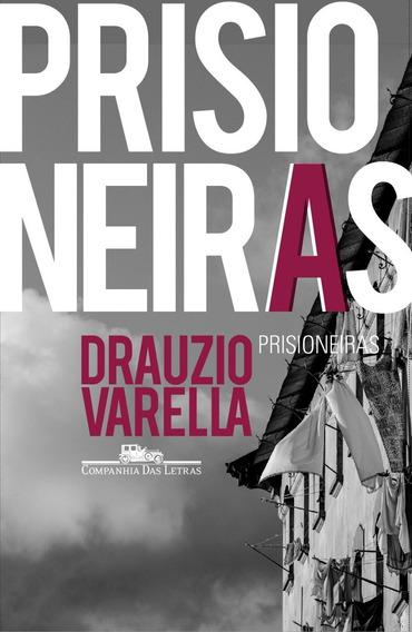 Livro Prisioneiras Drauzio Varella - Prisão + Frete Grátis