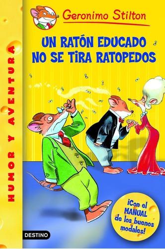 Imagen 1 de 3 de Un Ratón Educado No Se Tira Ratopedos De Geronimo Stilton