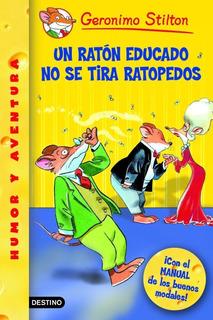 Un Ratón Educado No Se Tira Ratopedos De Geronimo Stilton