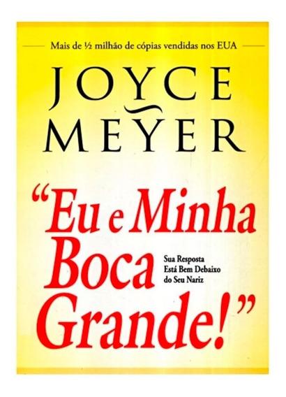 Eu E Minha Boca Grande Livro De Joyce Meyer