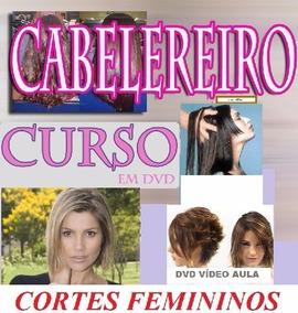 Curso De Cabeleireiro 40 Cortes Femininos! Aulas Em 4 Dvds S