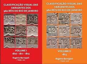 Livro Moedas Classificação Variantes 960 Réis Rio Vol 1 E 2