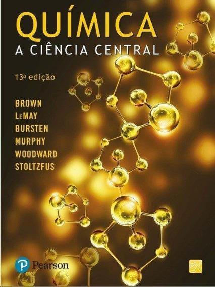 Química - A Ciência Central - 13ª Ed. 2017