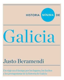 ** Historia Minima De Galicia ** Justo Beramendi
