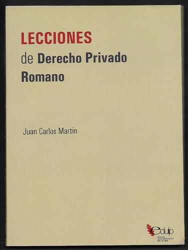 L8289. Lecciones De Derecho Privado Romano. J. Martín. Edulp