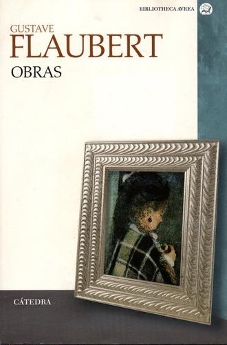 Obras - Flaubert - Cátedra