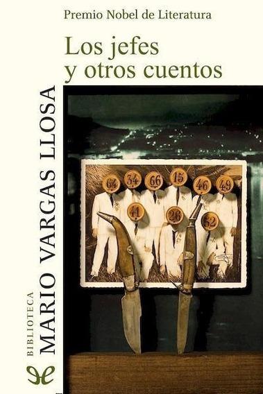 Los Jefes Y Otros Cuentos - Mario Vargas Llosa