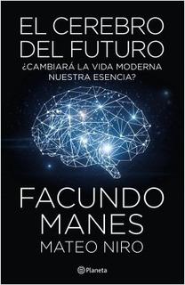 El Cerebro Del Futuro - Manes, Niro
