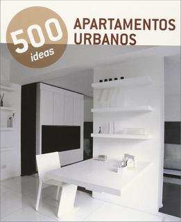 500 Ideas - Apartamentos Urbanos
