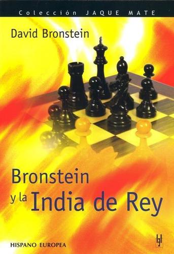 Bronstein Y La India De Rey, Bronstein, Hispano Europea