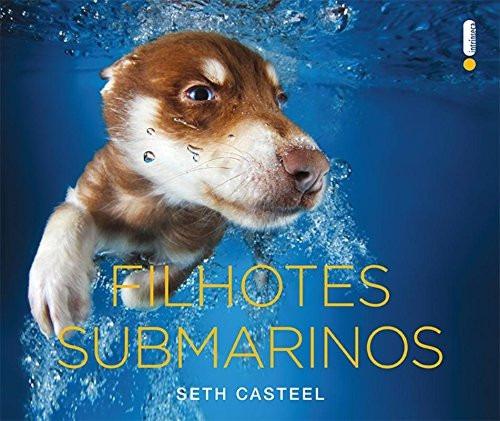 Livro - Filhotes Submarinos Seth Casteel Foto + Frete Grátis