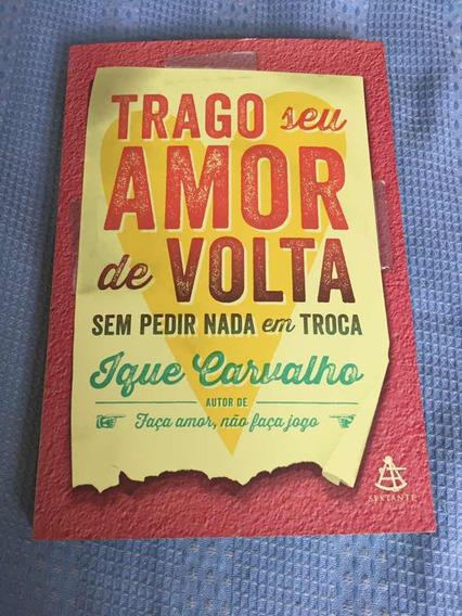 Livro - Trago Seu Amor De Volta Sem Pedir Nada Em Troca