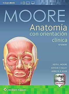 Moore Anatomía Con Orientación Clínica 8 Ed/2018 Novedad