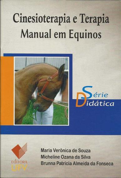 Cinesioterapia E Terapia - Manual Em Equinos (série Didática