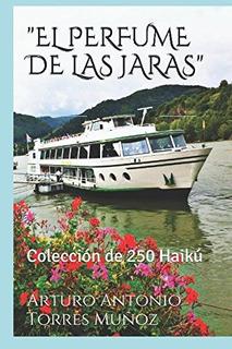 Libro : El Perfume De Las Jaras : Coleccion De 250 Haiku...