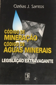 Livro Código De Mineração Código De Águas Minerais + Brinde