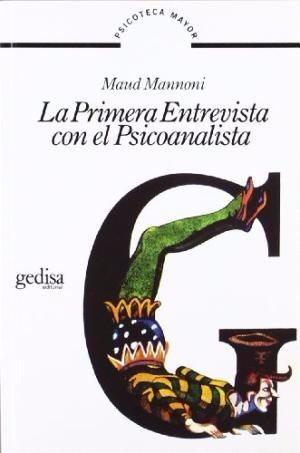 Imagen 1 de 3 de Primera Entrevista Con El Psicoanalista, Mannoni, Gedisa
