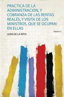Libro : Practica De La Administracion, Y Cobranza De Las...