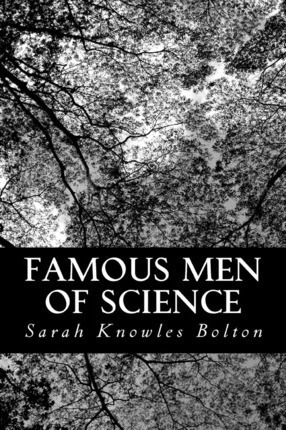 Famous Men Of Science - Sarah Knowles Bolton (paperback)