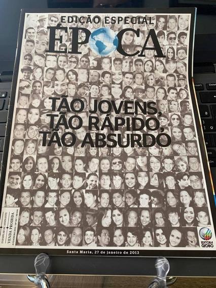 Revista Época Ed Especial Incêndio Boate Kiss Santa Maria Rs