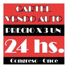 Cartel Calco Vendo Auto- 3 Unid - Congreso Local A La Calle
