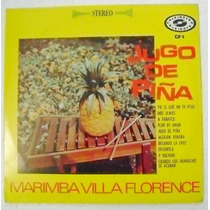 Marimba Villa Florence / Jugo De Piña 1 Disco Lp Vinilo
