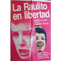 Poster La Raulito En Libertad Año 1975 Marilina Ross
