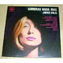 Javier Solis Sombras Nada Mas Lp Argentino