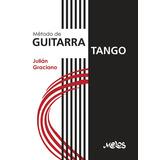 Método De Guitarra Tango - Julián Graciano - S