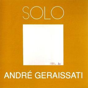 Cd - André Geraissati - Solo