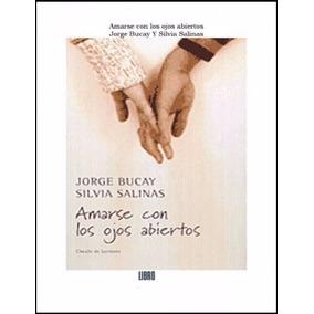 Libro: Amarse Con Los Ojos Abiertos - Jorge Bucay - Pdf