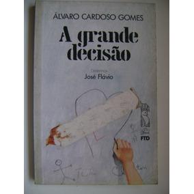 A Grande Decisao Alvaro Cardoso Gomes